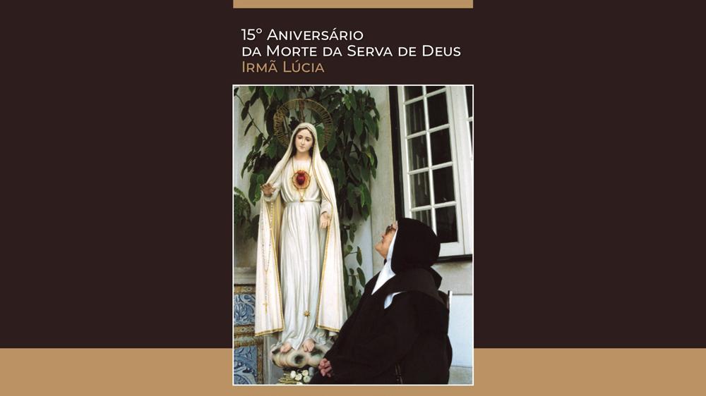 Celebração 15.º Aniversário do Falecimento da Ir. Lúcia de Jesus